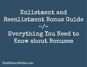 Personal Loans For Veterans >> Enlistment and Reenlistment Bonus Guide - Understanding ...