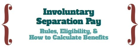 Involuntary Separation Pay Rules & Eligibility