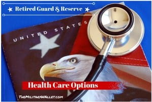 Retired Guard and Reserve Health Care Options