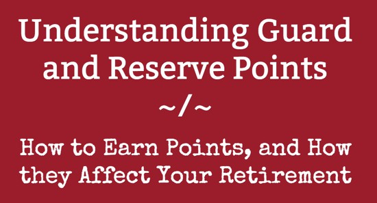 Understanding Guard and Reserve Points – How to Earn Points, and How they Affect Your Retirement