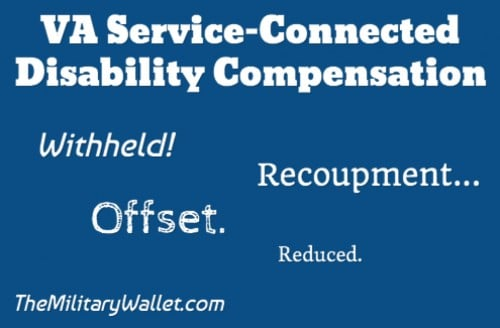 Withhold VA Disability Compensation - Recoupment & Offset