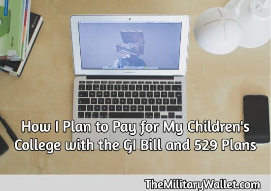 Pay for children's college with GI Bill and 529 College Savings Plans