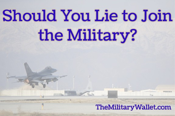 Should I Lie to Join the Military?