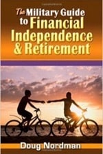 The Military Guide to Financial Independence and Retirement - by Doug Nordman