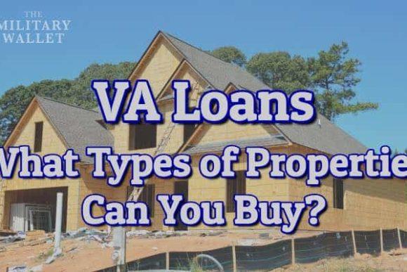 VA Loan Property Types & Eligibility