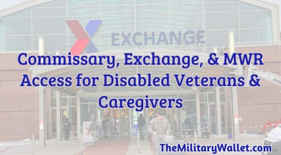Commissary, Exchange, & MWR Access for Disabled Veterans & Caregivers